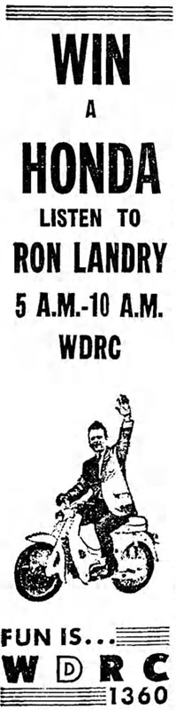 Win A Honda.  Listen to Ron Landry 5 a.m.-10 a.m. WDRC.  Fun Is WDRC 1360 - Hartford Courant August 4, 1965